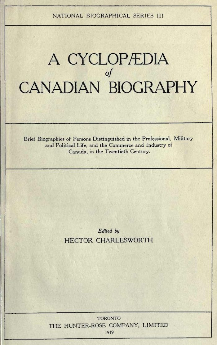 A Cyclopaedia Of Canadian Biography Various