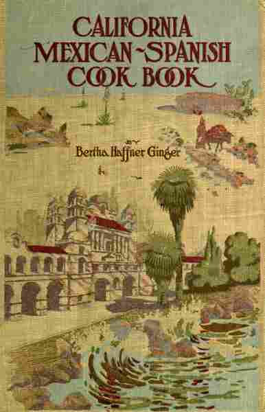 Mexican Cookbook Cover : California mexican spanish cook book bertha haffner ginger