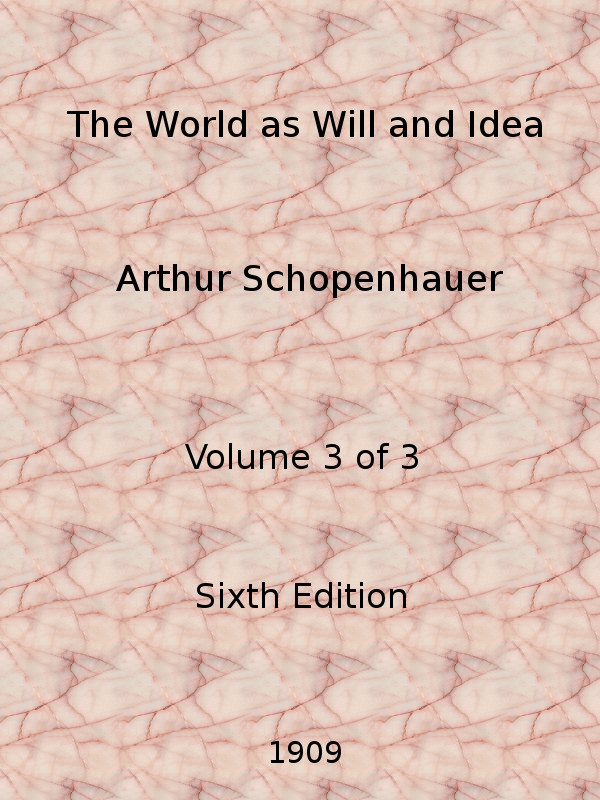 The World As Will And Idea Vol 3 Of 3 By Arthur Schopenhauer