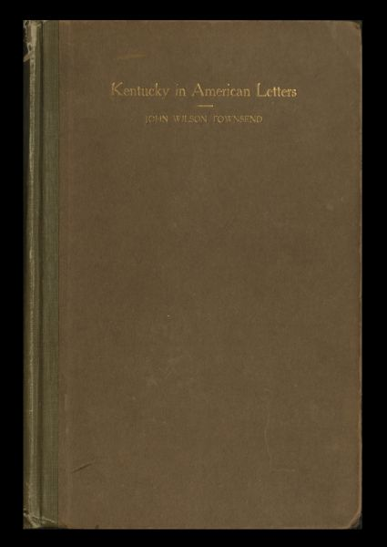 80ef036a0ccb3 Kentucky in American Letters, v. 1 of 2, John Wilson Townsend