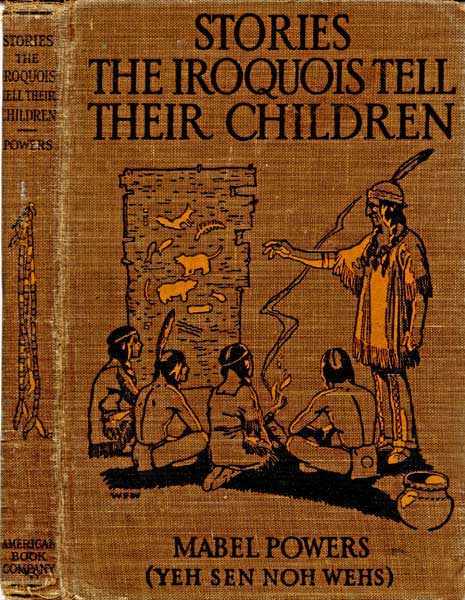 Stories the Iroquois Tell Their Children, Mabel Powers